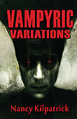 Vampyric Variations by Nancy Kilpatrick